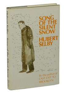 Song of the Silent Snow by Hubert Selby Jr.